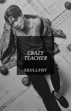 Crazy Teacher by SkullPhy