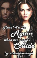 Here We Go Again When Two Worlds Collide - Demi Lovato - Book 2 by StrongLovaticHP