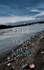 Free Your Mind  by destinii4nne