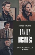 Family Business || Supernatural x Reader by sxpernxturxl