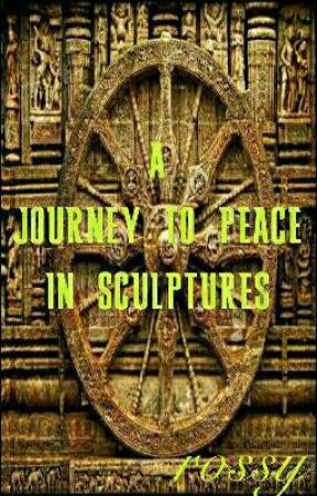 A JOURNEY TO PEACE IN SCULPTURE [Completed] by 007rossy