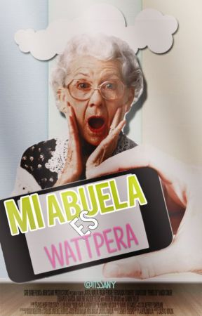 mi abuela es wattpera by itsSany