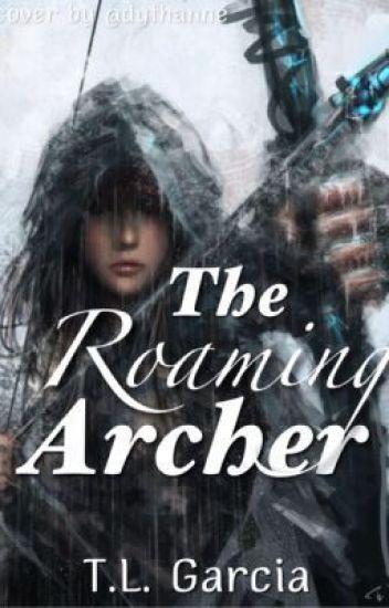 The Roaming Archer (NaNoWrimo13&14) Complete