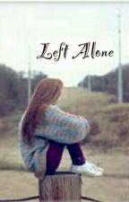 Left Alone by Fangirlpazza002