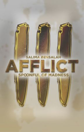 Afflict [Spoonful of Madness #3] by blackrosedrop