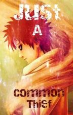 Just a common thief (Gaara love story) by Otaku_is_my_life