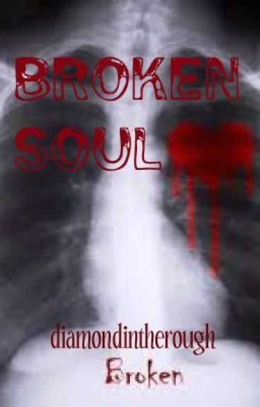 Poem: Broken soul - diamondintherough - Wattpad