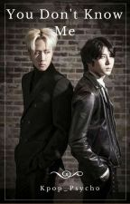 You don't know Me (WonTaek Fanfic) by Kpop_psycho