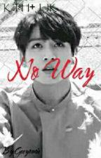 -~No Way~- [BTS-Taekook] by Geeyomie