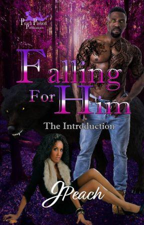 Falling For Him by JPeach1