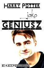 Harry Potter jako geniusz by Katy_Potter-Black