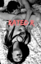 Rated R || short-stories  by MamiiBaby