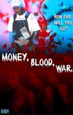Money, Blood, War (F*ck You, Pay Me Sequel) [COMING SOON!] by GenHope