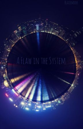 A Flaw in the System by Blairmoor