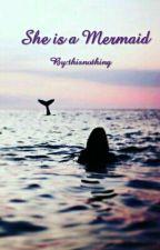 She is a mermaid..|| Ella Es Una Sirena... (1ra Y 2da Temporada) by thisnothing