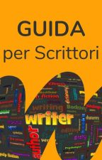 Guida per gli Scrittori di Wattpad by AmbassadorsITA