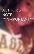 AUTHOR'S NOTE ****IMPORTANT**** by SynackyShadows