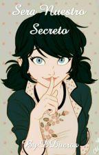 Sera Nuestro Secreto by DDucros
