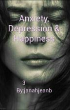 5 Anxiety, Depression and Happiness by janahjea