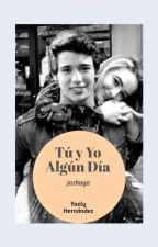 Algún Día maya (joshaya) 😍😍😍 [en edición] by IrlandaEspino