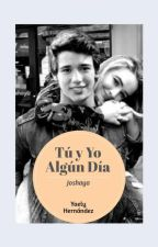 Tú y yo por siempre (joshaya) 😍😍😍 [en edición] by IrlandaEspino