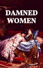 DAMNED WOMEN  by corvidwhispers