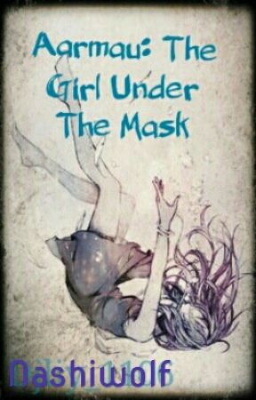 Aarmau: The Girl Under The Mask by Nashiwolf