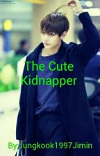 The Cute Kidnapper by Jungkook1997Jimin