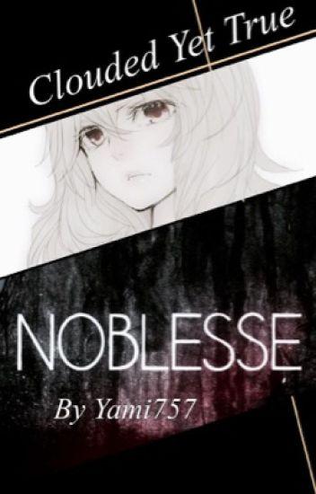 Clouded Yet True (Noblesse Fan-Fiction)