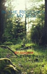 In the Recesses of My Mind by AriGrim