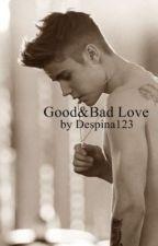 Good&Bad Love (Jb FF) by Despina123