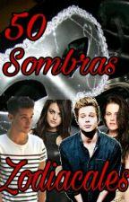 50 Sombras Zodiacales. by CrazyForZodiac
