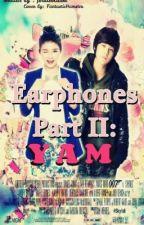 Earphones Part II: YAM by phiasolidor