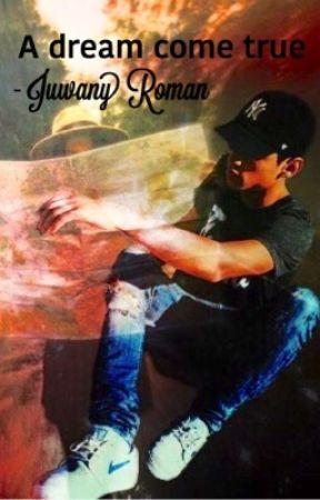 A dream come true - Juwany Roman by Emma324x