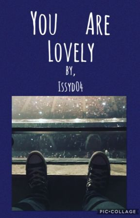 You Are Lovely| Sqampy by addictwithnocarradio