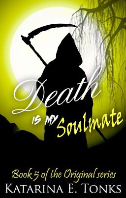 Death Is My Soul Mate (Book 5)
