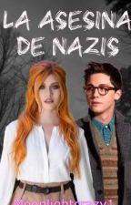 La asesina de Nazis by MoonLightCrazy1