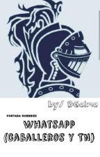 WhatsApp (Caballeros & Tn_) //Editando// by BGalma