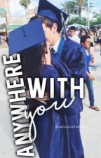 Anywhere With You by brannniefanfics