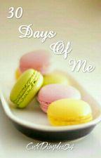 30 Days Of Me by 0ffxallyShae