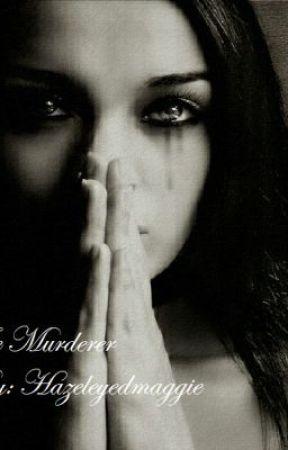 The Murderer (On Hold) by NinjaaKitteeh