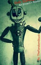 _-_-OvEr DoMiNaNce-_-_ (An Ennard x Reader) (ENDED  by TheFandomStuck1983