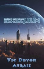 Obsequium by VicDevonAtraii