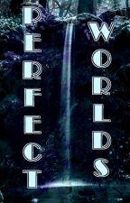 Perfect Worlds (Naruto Fanfic) by yemihikari