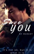 Save you by Margot4523