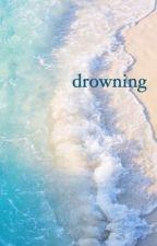 Drowning / phan AU by sleepyrachel