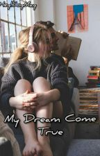 My Dream Come True:Musica Y Amor by May-Marquez0410