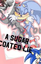 A Sugar Coated Lie by TheFanctionQueen123