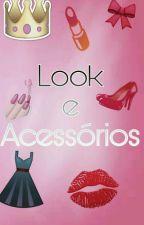 Looks e Acessórios by puddin_adri
