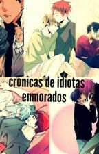 cronicas de idiotas enamorados by linatoros
